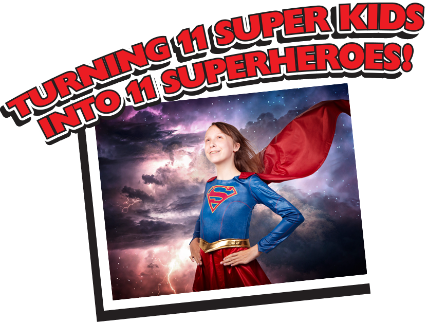 Turning 11 Super Kids into 11 Super Heros